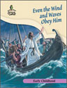 Even the Wind and Waves Obey Him - Early Childhood Teacher Guide