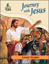 Journey with Jesus - Lower Grade Teacher Guide