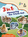 3 in 1: Discovering Our Triune God - Level B Teacher Guide