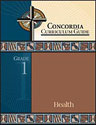 Concordia Curriculum Guide - Grade 1 Health