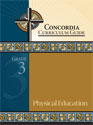 Concordia Curriculum Guide - Grade 3 Physical Education (ebook Edition)