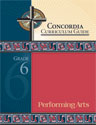 Concordia Curriculum Guide - Grade 6 Performing Arts