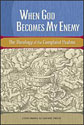 When God Becomes My Enemy (ebook Edition)