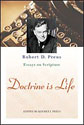 Doctrine is Life: Robert D. Preus Essays on Scripture