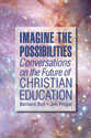 [NQP] Imagine the Possibilities: Conversations on the Future of Christian Education