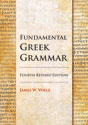 Fundamental Greek Grammar - 4th Revised Edition