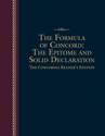 The Formula of Concord: The Epitome and Solid Declaration - The Concordia Reader's Edition