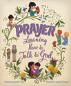 Prayer: Learning How to Talk to God
