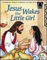 Jesus Wakes the Little Girl - Arch Books