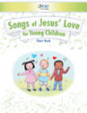 Songs of Jesus' Love for Young Children Chart Book
