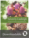 Advent-By-Candlelight: Your Easy-to-Use Guide to a Unique, Memorable Event - Downloadable