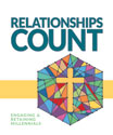 Relationships Count:  Engaging & Retaining Millennials (ebook Edition)