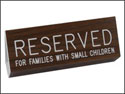 Reserved for Families with Small Children