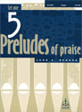 Five Preludes of Praise