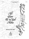 All Glory Be to God Alone (Full Score)
