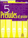 Five Preludes of Praise, Set 4
