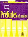 Five Preludes of Praise, Set 4