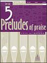 Five Preludes of Praise, Set 6