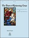 The Dawn of Redeeming Grace: Four Hymn Settings for Advent and Christmas
