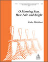 O Morning Star, How Fair and Bright (2-3 Octaves)
