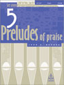 Five Preludes of Praise, Set 7