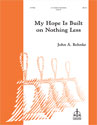 My Hope Is Built on Nothing Less (Behnke)