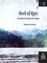 Rock of Ages: Six Hymn Settings for Organ