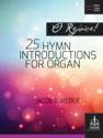 O Rejoice! 25 Hymn Introductions for Organ