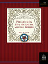 Preludes on Five Hymns of Martin Luther