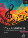 Hymn Inventions: Nine Chorale Preludes for the Church Year, Vol. 4