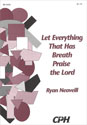Let Everything That Has Breath Praise the Lord (Neaveill)
