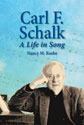 Carl F. Schalk: A Life in Song (ebook Edition)