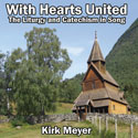 With Hearts United: The Liturgy and Catechism in Song CD