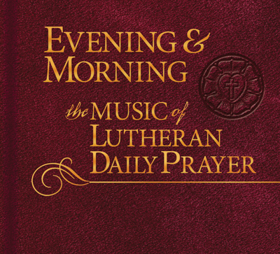 Evening morning music of lutheran daily prayer cd fandeluxe Images