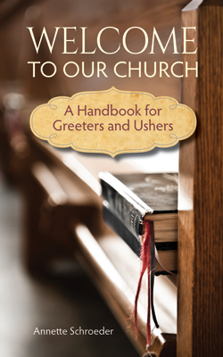 Welcome To Our Church A Handbook For Greeters And Ushers