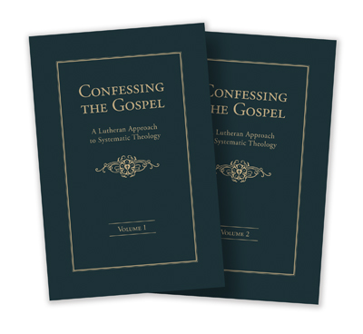 Confessing the gospel a lutheran approach to systematic theology confessing the gospel a lutheran approach to systematic theology 2 volume set fandeluxe Image collections