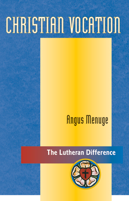 The Lutheran Difference: Christian Vocation