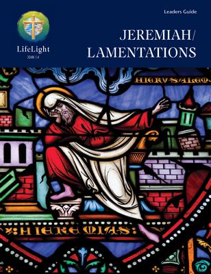 LifeLight: Jeremiah/Lamentations - Leaders Guide