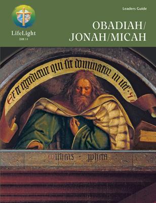 LifeLight: Obadiah/Jonah/Micah - Leaders Guide
