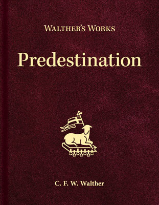 walther's works predestination