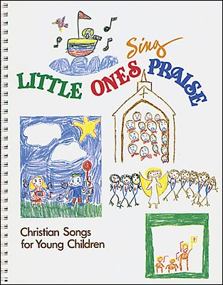 little ones sing praise christian songs for young children