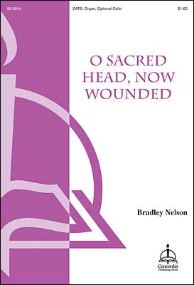 O Sacred Head, Now Wounded (Nelson)