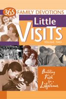 Little Visits 365 Family Devotions, Volume 2