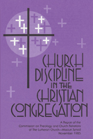 Church Discipline in the Christian Congregation - CTCR