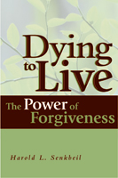 Dying to Live: The Power of Forgiveness (ebook Edition)