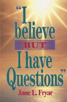 I Believe, But I Have Questions (ebook Edition)