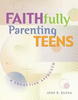 Faithfully Parenting Teens