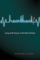 Heartbeat!: Living with Passion in the Word of Christ