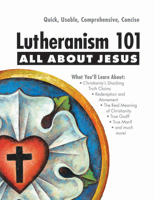 Lutheranism 101 - All About Jesus