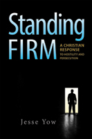 Standing Firm: A Christian Response to Hostility and Persecution